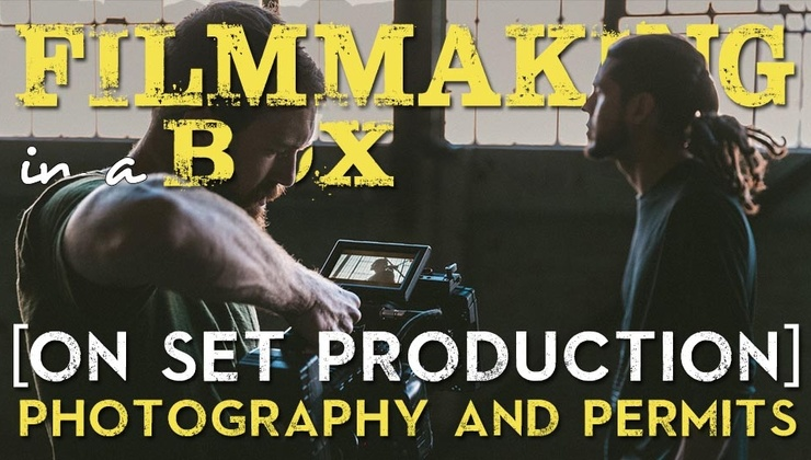 Filmmaking in a Box: On-Set Production [Ch 5. Photography & Permits]