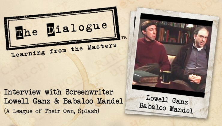 The Dialogue - Lowell Ganz and Babaloo Mandel