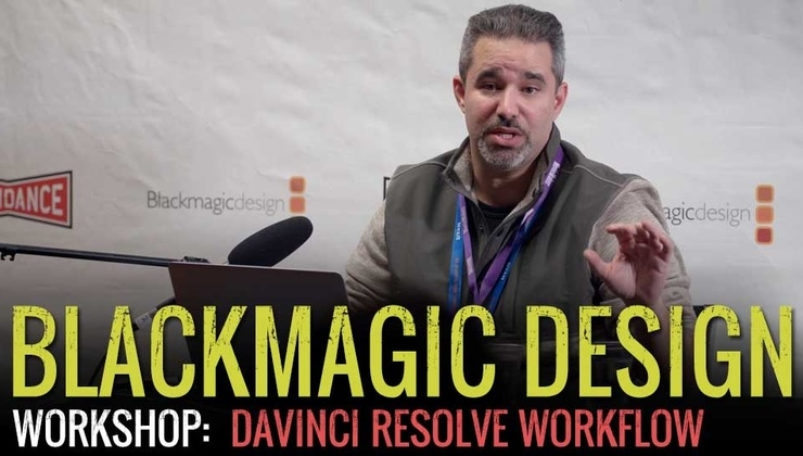 Slamdance/Blackmagic Design Workshop - DaVinci Resolve Workflow