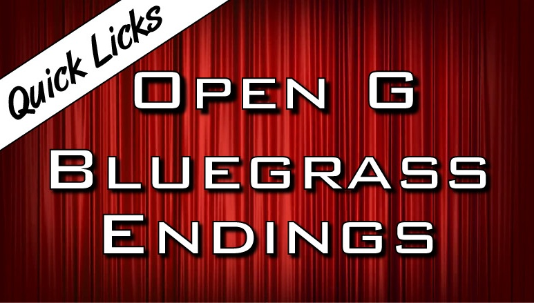 Quick Licks - Open G - Bluegrass Endings for Dobro