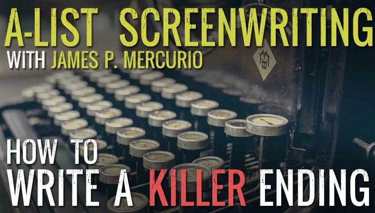 A-List Screenwriting: How to Write a Killer Ending