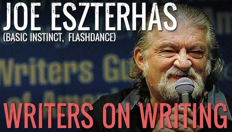 Joe Eszterhas - Writers on Writing