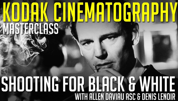 Kodak Cinematography Masterclass: Shooting For Black & White With Allen Daviau ASC & Denis Lenoir