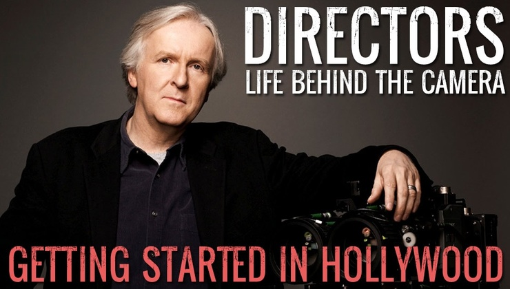 Directors: Life Behind the Camera - Getting Started In Hollywood