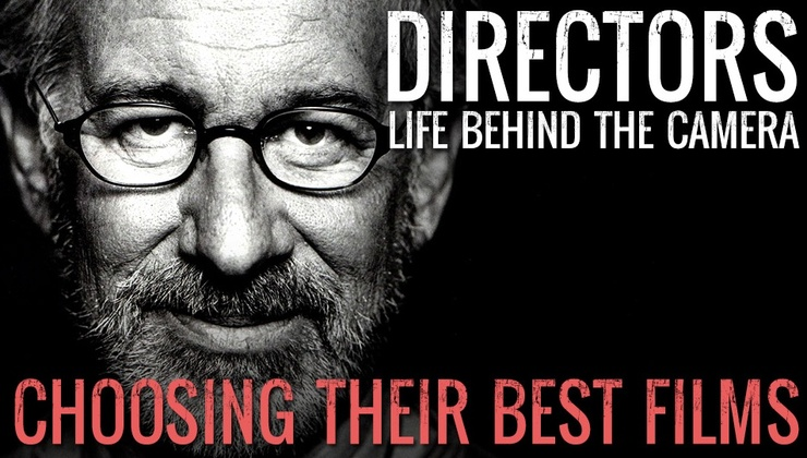 Directors: Life Behind the Camera - Choose Their Best Movies