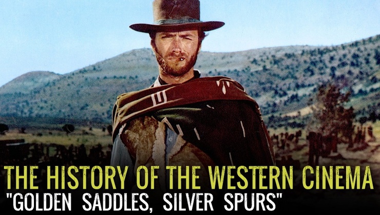 Golden Saddles, Silver Spurs: The History of the Western Cinema