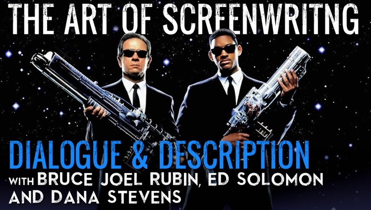 The Art of Screenwriting - Dialogue and Description with Bruce Joel Rubin, Ed Solomon and Dana Stevens
