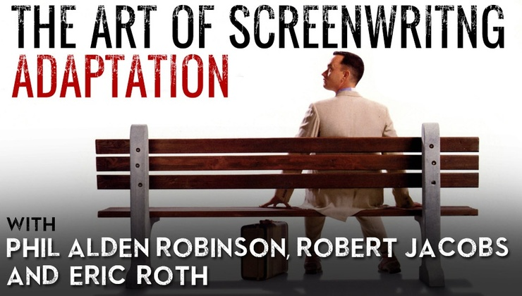 The Art of Screenwriting Adaptation with Phil Alden Robinson, Robert Jacobs and Eric Roth