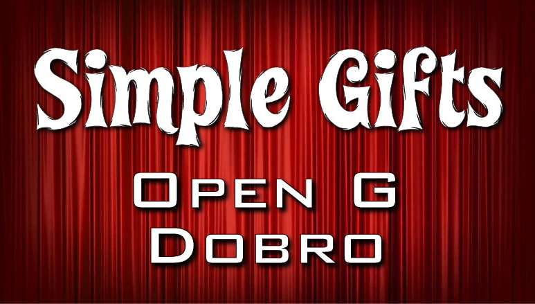Simple Gifts - Dobro - Open G