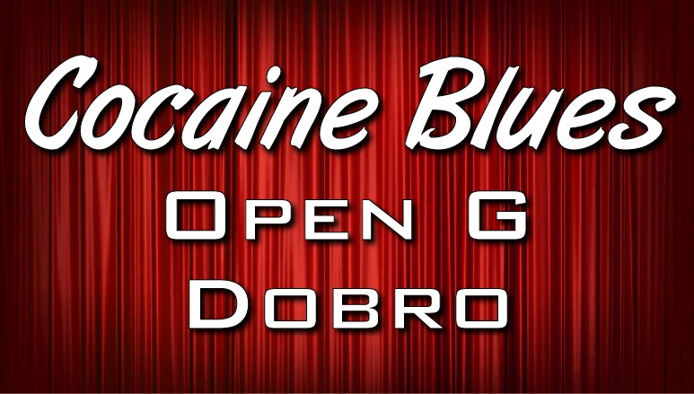 Cocaine Blues - Open G - Dobro
