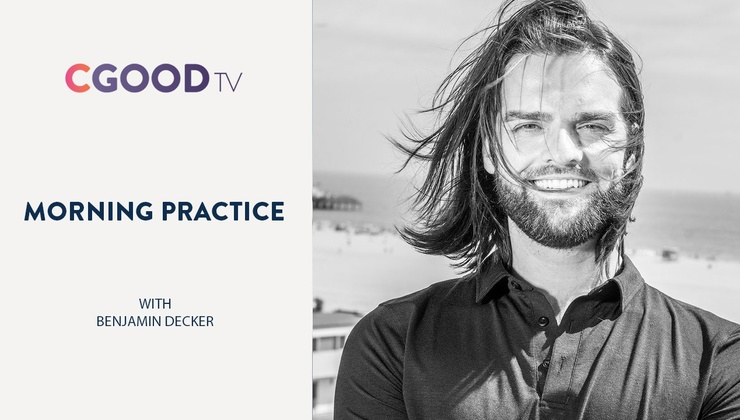 CGood Together – Morning Practice with Benjamin Decker
