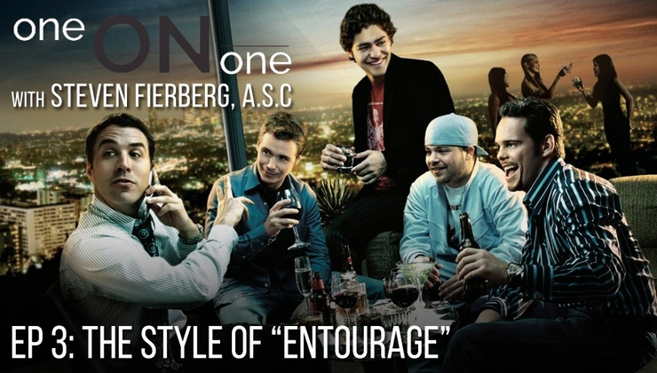 "One on One with Steven Fierberg, ASC - Ep 3: The Style of ""Entourage"""