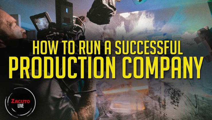 How to Run a Successful Production Company | Zacuto Live