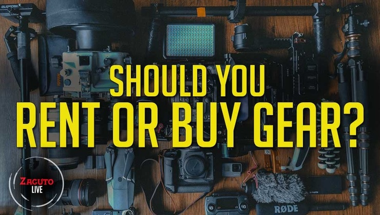 Should You Buy or Rent Camera Gear? | Zacuto Live