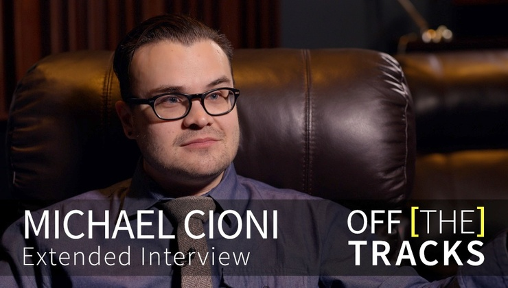 Off the Tracks - Michael Cioni [Extended Interview]