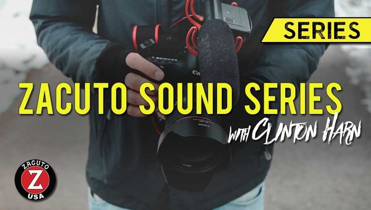 Zacuto Sound Series with Clinton Harn