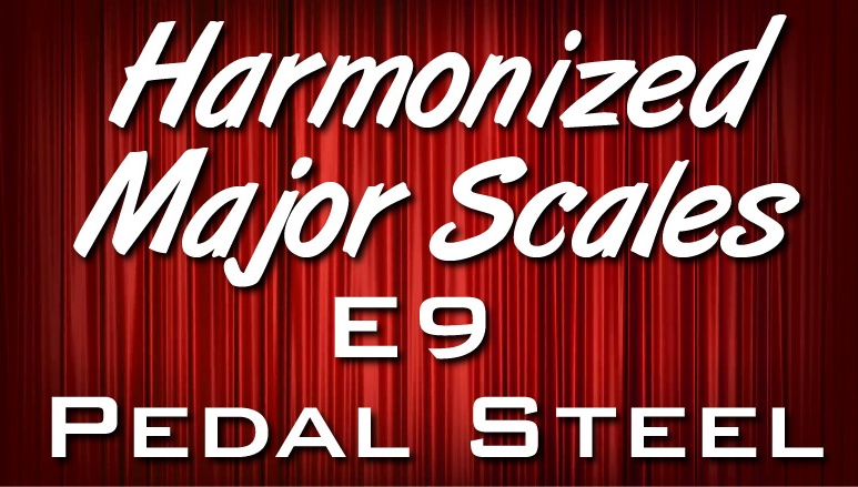 Pedal Steel Basics 11 - Harmonized Major Scales