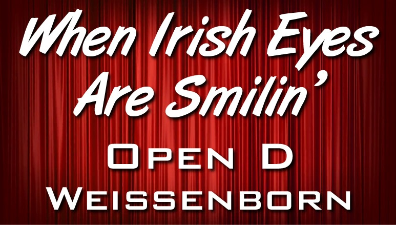 When Irish Eyes Are Smilin' - Open D - Weissenborn