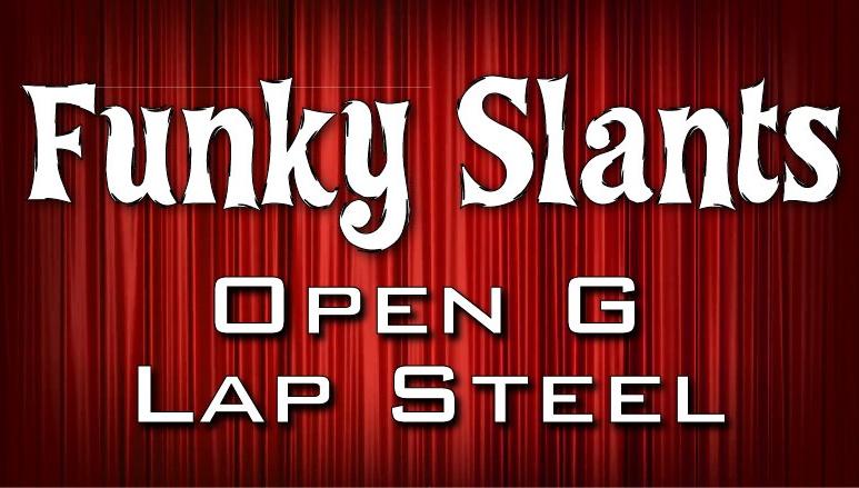 Funky Slants - Open G - Lap Steel