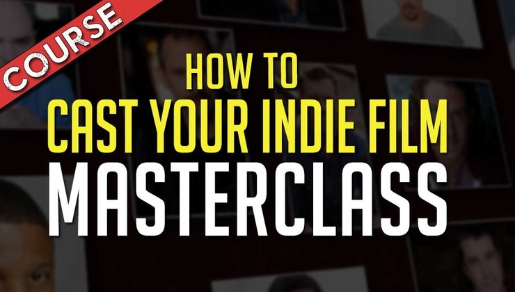 Casting Your Indie Film Masterclass - Directing Actors