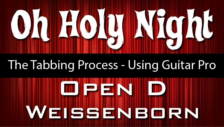 Oh Holy Night - The Process of Tabbing It Out