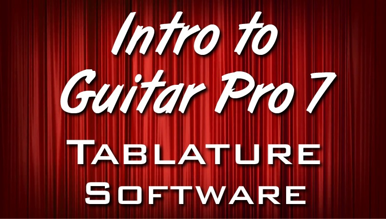 Intro to Guitar Pro 7 - Tablature Software