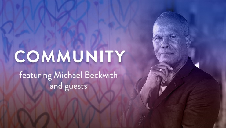 C the Good – Episode 2:  Community with Michael Beckwith and guests