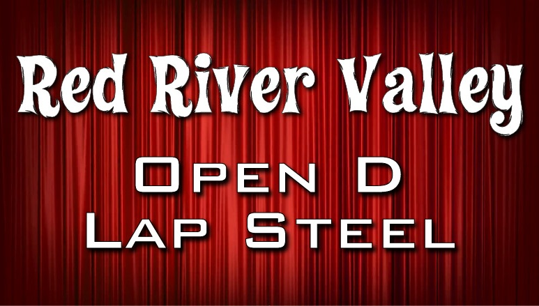 Red River Valley - Open D - Lap Steel