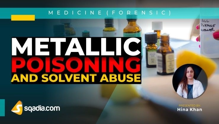 Metallic Poisoning and Solvent Abuse