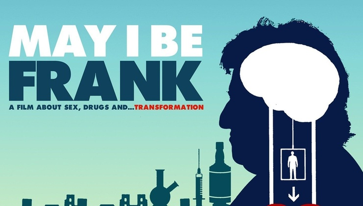 May I Be Frank, A Film About Sex, Drugs & Transformation
