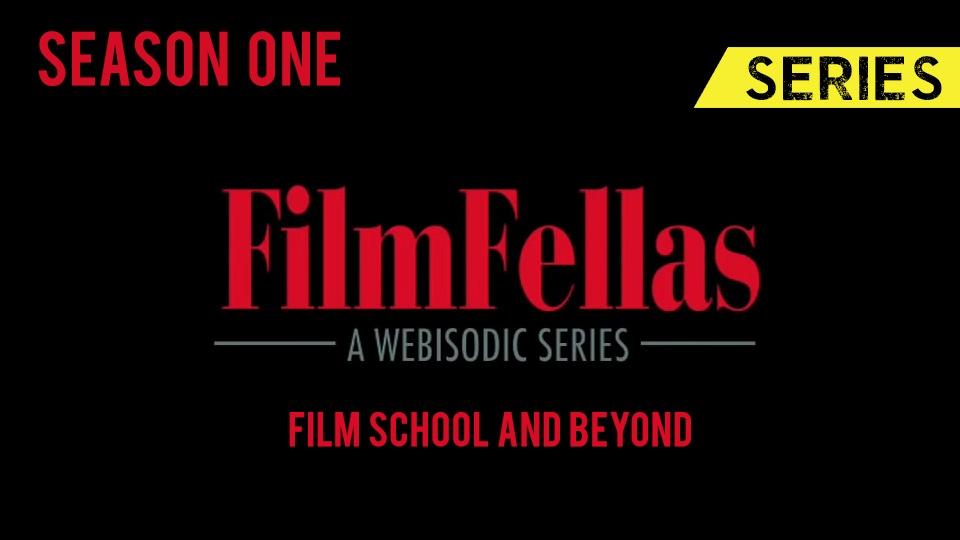 FillasFellas - Season 1: Film School and Beyond | Indie Film