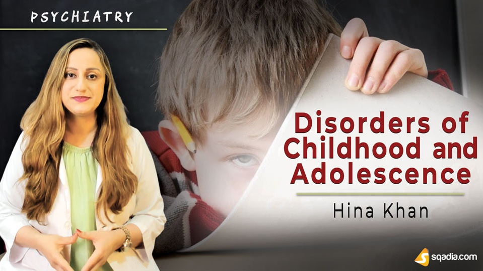 Data 2fimages 2f8tjmd6p8sjiinwntapyv 190411 s0 khan hina disorders of childhood and adolescence intro