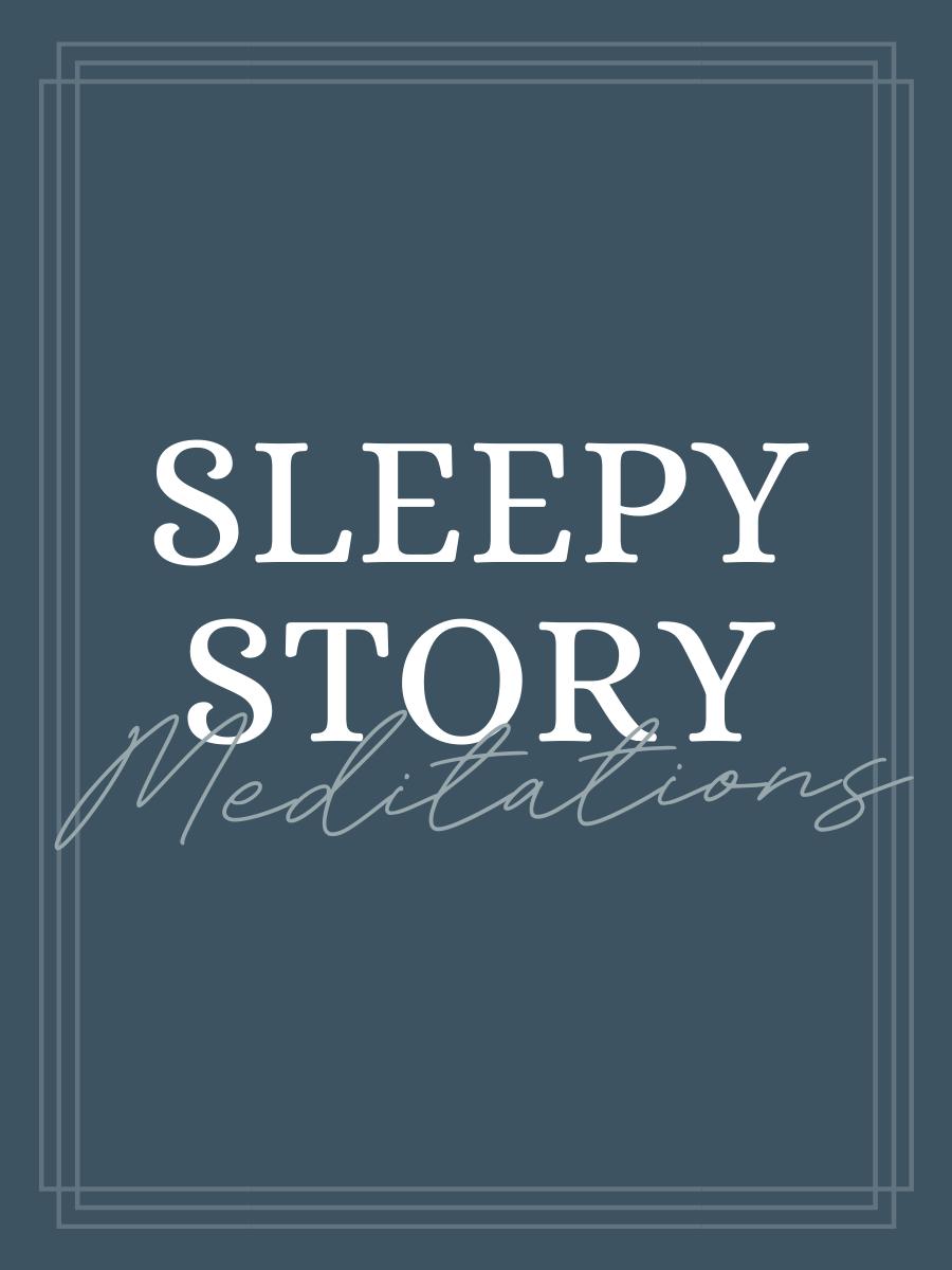 Sleepy Story Meditations