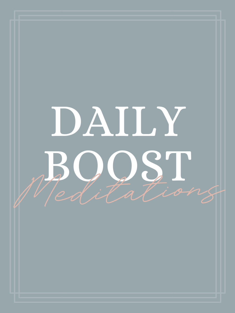 DAILY BOOST MEDITATIONS
